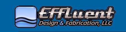 EFFLUENT DESIGN & FABRICATION, LLC